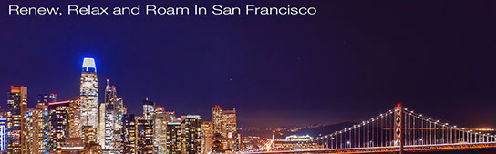 Renew, Relax and Roam In San Francisco